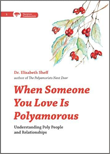 When Someone You Love Is Polyamorous: Understanding Poly