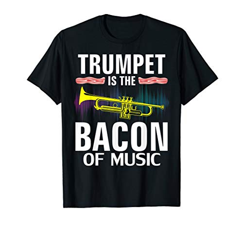 Trumpet is the Bacon Of Music T-Shirt Funny Orchestra Gift