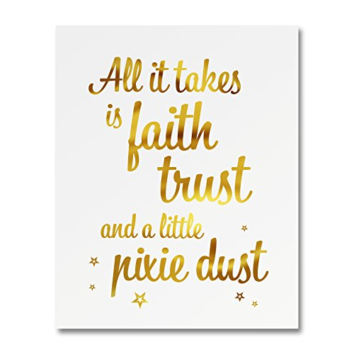 """""""All It Takes Is Faith Trust And A Little Pixie Dust"""" Gold Foil Art Print Small Poster - 300gsm Silk Paper Card Stock, Home Office Wall Art Decor, Inspirational Motivational Encouraging Quote 8'' x 10'' by Heritage Picture Group"""