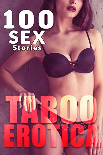 100 TABOO EROTICA SEX STORIES