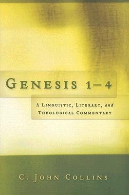 Read Online [(Genesis 1-4: A Linguistic, Literary, and Theological Commentary )] [Author: C John Collins] [Feb-2008] pdf
