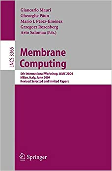 Membrane Computing: 5th International Workshop, WMC 2004, Milan, Italy, June 14-16, 2004, Revised Selected and Invited Papers (Lecture Notes in Computer Science)