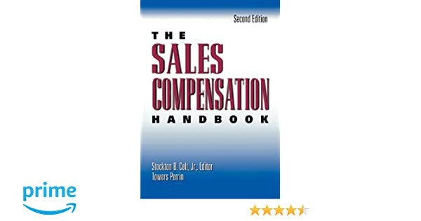 The sales compensation handbook stockton b colt 9780814417133 the sales compensation handbook stockton b colt 9780814417133 amazon books fandeluxe Image collections