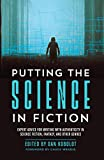 Science and technology have starring roles in a wide range of genres--science fiction, fantasy, thriller, mystery, and more. Unfortunately, many depictions of technical subjects in literature, film, and television are pure fiction. A basic underst...