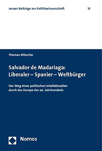 Download Salvador de Madariaga: Liberaler - Spanier - Weltbürger pdf epub