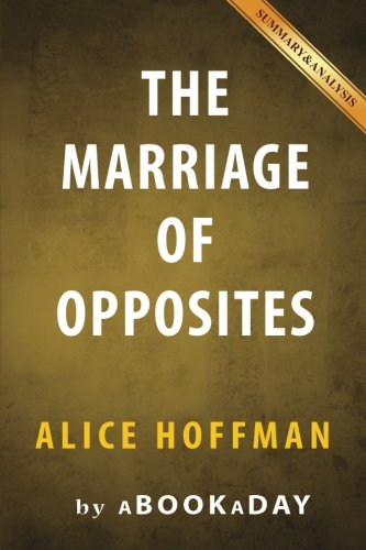 The Marriage Of Opposites: Alice Hoffman | Summary