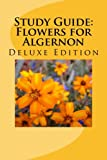Study Guide: Flowers for Algernon: Deluxe Edition (Study Guides and Lesson Plans)