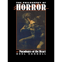 The Philosophy of Horror: Or, Paradoxes of the Heart (English Edition)