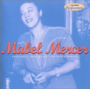 Legendary Performers - Mabel Mercer