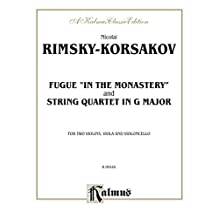 "Two String Quartets, Fugue ""In the Monastery"" and String Quartet in G Major: For Two Violins, Viola and Violoncello (Kalmus Edition)"