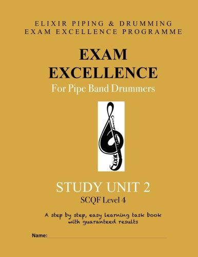 Exam Excellence for Pipe Band Drummers: Study Unit 2 (Volume 2)