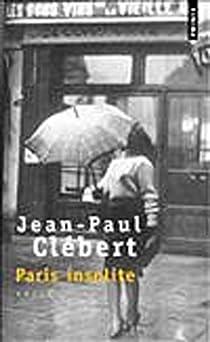Paris insolite par Clébert