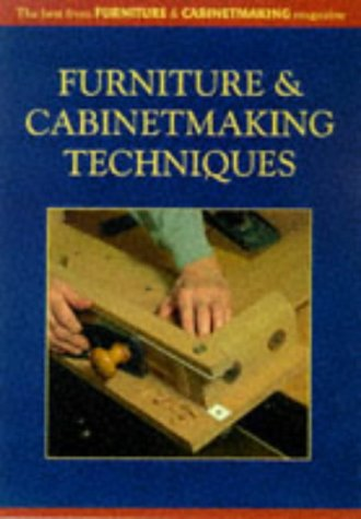 (Furniture-Making Techniques For The Wood Craftsman)