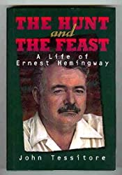 The Hunt and the Feast: A Life of Ernest Hemingway (Impact Biography)