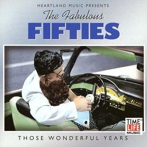 (The Fabulous Fifties: Those Wonderful Years)