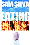 Eating and Drinking, Sam Silva, 1410738507