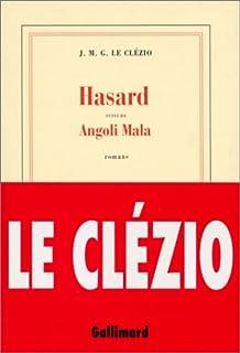 Hasard ; suivi de Angoli Mala : romans, Le Clézio, Jean-Marie Gustave