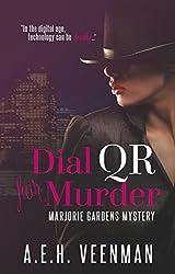 Dial QR For Murder (Marjorie Gardens Mystery Book 1)