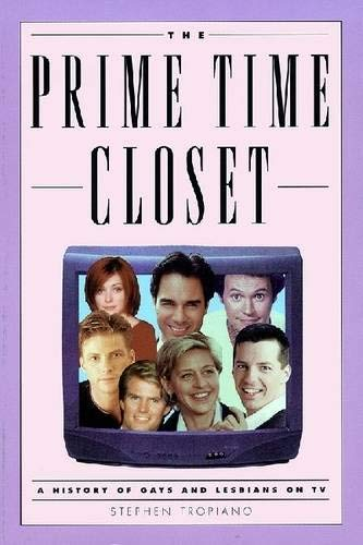 The Prime Time Closet: A History of Gays and Lesbians on TV (Applause Books)