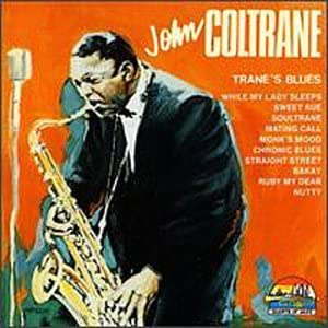Amazon | Trane's Blues | Coltrane, John | モダンジャズ | 音楽