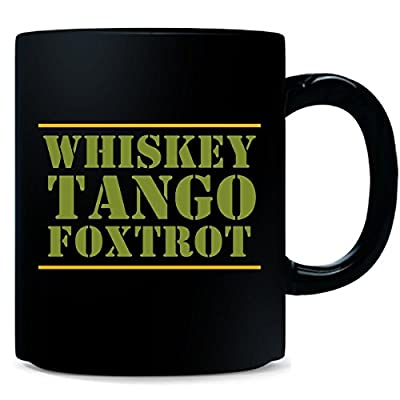 Military Veterans Day Gift Idea Whiskey Tango Foxtrot Wtf - Mug