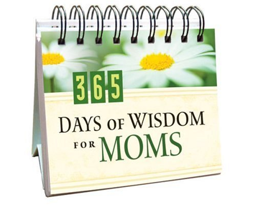 365 Days of Wisdom for Moms (365 Days Perpetual Calendars)