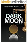 Dark Moon, A Legal Thriller