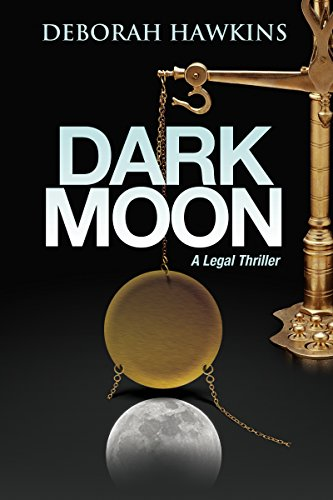 75% price cut on bestselling legal thriller: Dark Moon by Deborah HawkinsDon't miss this crime drama