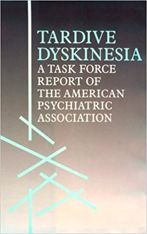 Tardive Dyskinesia: A Task Force Report of the American