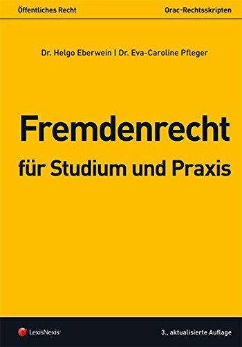 Fremdenrecht für Studium und Praxis (Skripten) Taschenbuch – 18. August 2014 Helgo Eberwein Eva-Caroline Pfleger LexisNexis ARD ORAC 3700758774