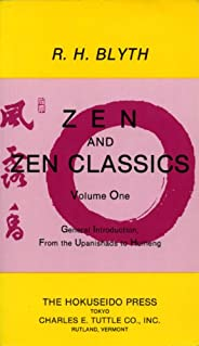 Zen and Zen Classics 1: From the Upanishads to Huineng (Zen & Zen Class