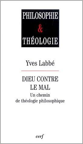 Download Dieu contre le Mal : Un chemin de théologie philosophique pdf, epub