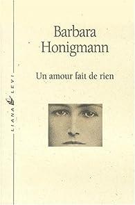 Un amour fait de rien par Barbara Honigmann