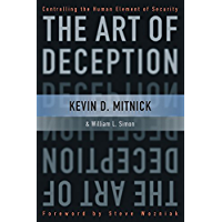 The Art of Deception: Controlling the Human Element of Security (English Edition)