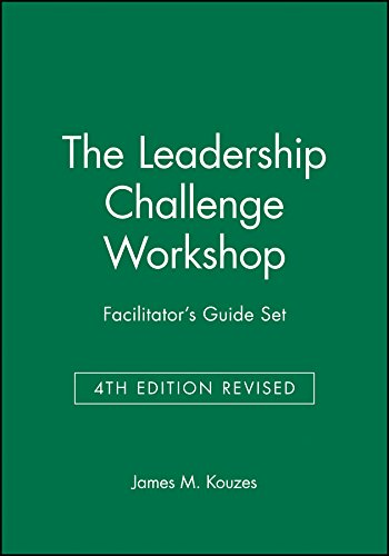 The Leadership Challenge Workshop Facilitator's Guide Set, 4th Edition Revised (J-B Leadership Challenge: Kouzes/Posner)