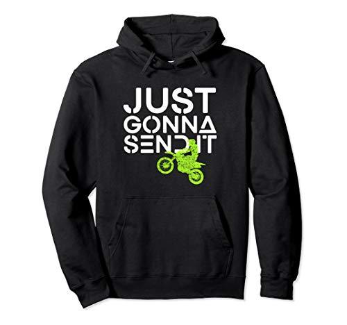 Just Gonna Send It Sweatshirt Dirt Bike Motocross Hoodie