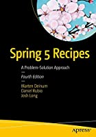 Spring 5 Recipes: A Problem-Solution Approach, 4th Edition Front Cover