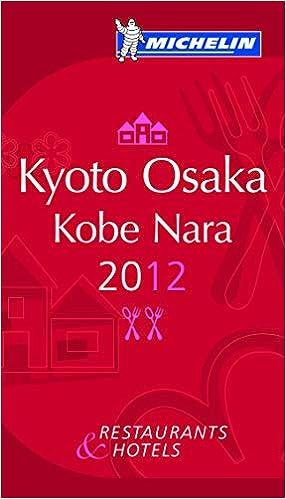 La guía MICHELIN Kyoto Osaka Kobe Nara 2012 La guida Michelin Idioma Inglés: Amazon.es: Michelin: Libros en idiomas extranjeros