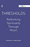 Thresholds: Rethinking Spirituality Through Music