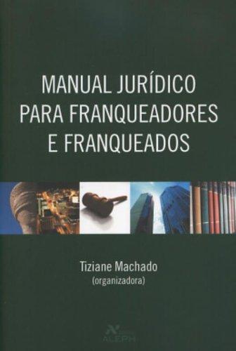 Download Manual Juridico Para Franqueadores E Franqueados (Em Portuguese do Brasil) PDF