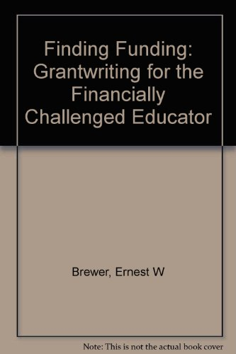 Finding Funding: Grantwriting for the Financially Challenged Educator