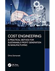 Cost Engineering: A Practical Method for Sustainable Profit Generation in Manufacturing