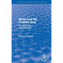 Rome and the Firendly King (Routledge Revivals): The Character of Client Kingship