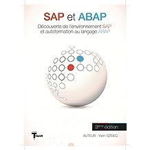 SAP et ABAP: Découverte de l'environnement SAP et initiation au langage ABAP (Collection TYALGR t. 13) (French Edition)