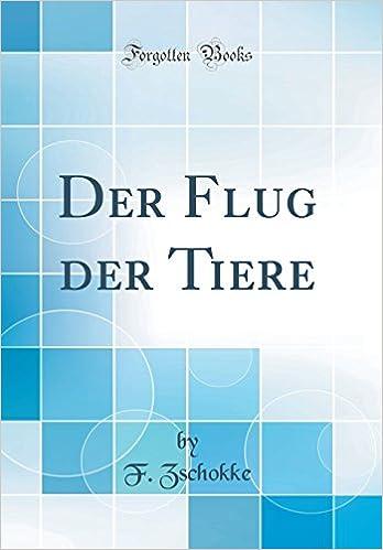 Der Flug Der Tiere (Classic Reprint) (German Edition)