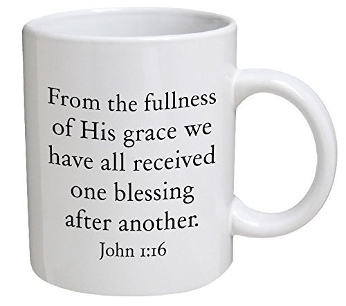 Best funny gift – 11OZ Coffee Mug – From the fullness of His grace we have all received one blessing after another. John 1:16 – Birthday, men, present for him, dad, son, brother, family.