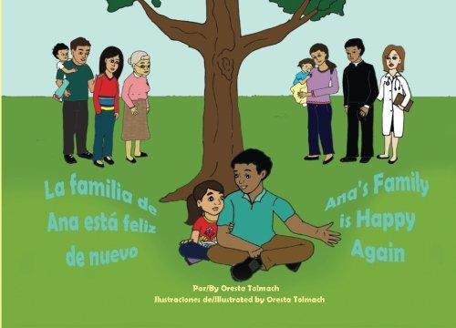 La familia de Ana está feliz de nuevo/Ana's Family is Happy Again por Oresta Tolmach