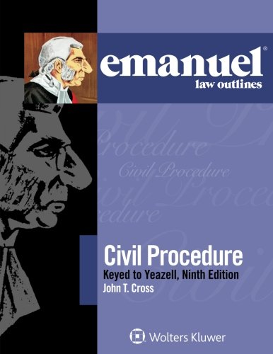 Emanuel Law Outlines: Civil Procedure, Keyed to Yeazell