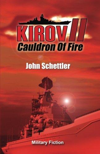 Read Online Kirov II: Cauldron Of Fire (Kirov Series) pdf