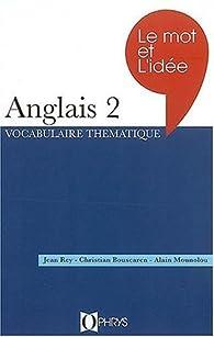 Le mot et l'idée anglais. 2 par Jean Rey